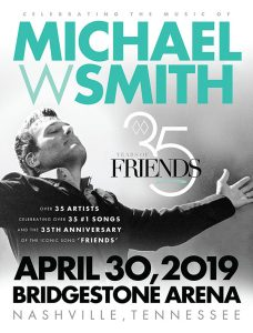 35 years of Friends: Celebrating the Music of Michael W. Smith, Bridgestone Arena, Nashvillle