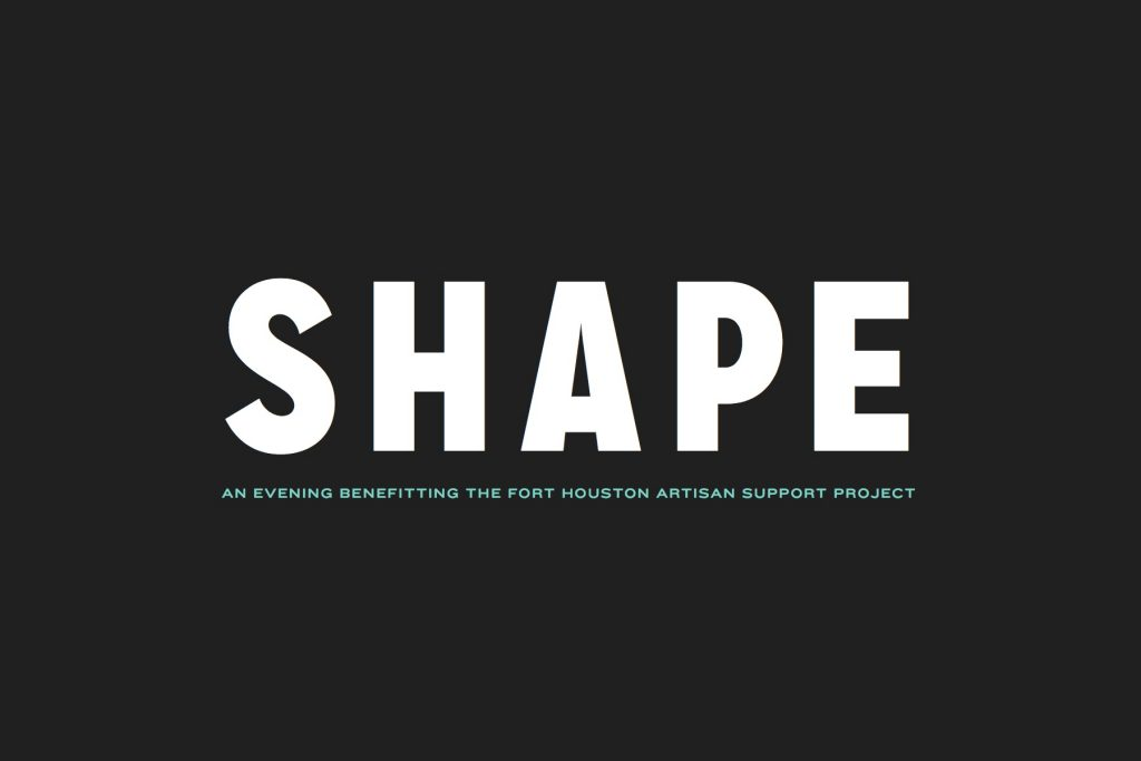 SHAPE: An Evening Benefitting The Fort Houston Artisan Support Project, Nashville, TN