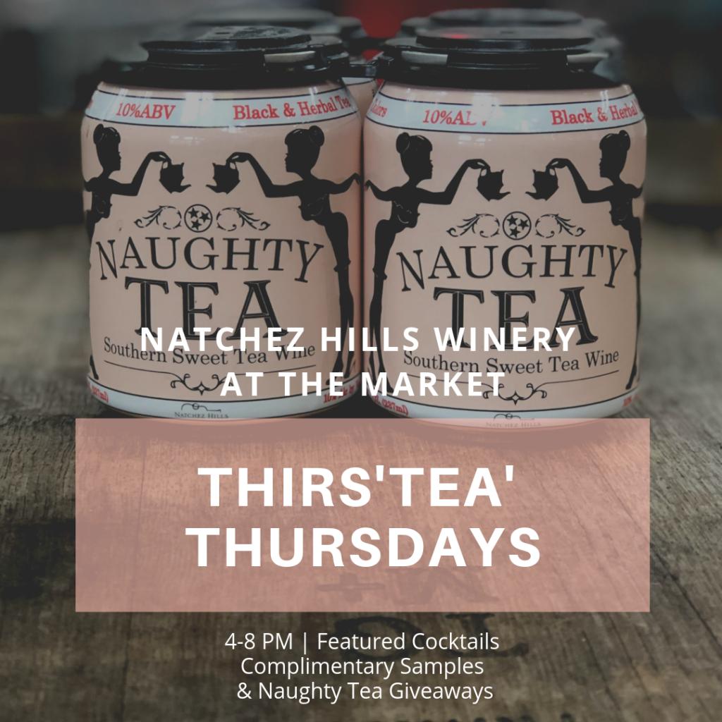 Thirs'TEA' Thursdays > Natchez Hills Winery at The Market, Nashville, Tennessee
