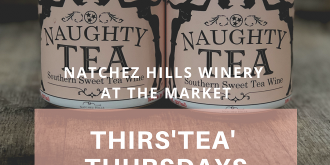 Thirs'TEA' Thursdays at Natchez Hills Winery at the Market, Nashville, Tennessee