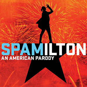 Spamilton: An American Parody at Tennessee Performing Arts Center (TPAC), Nashville, Tennessee