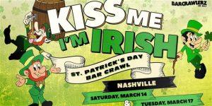Kiss Me I'm Irish: Nashville St. Patrick's Day Bar Crawl