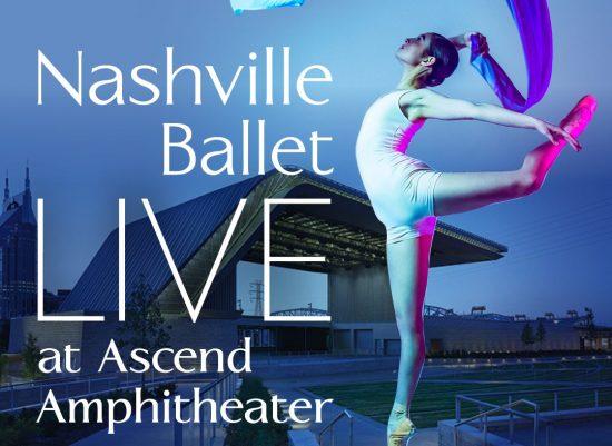 Nashville Ballet LIVE at Ascend Amphitheater, Nashville May 14 and 15, 2021