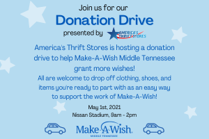 Make-A-Wish Donation Drive hosted by America's Thrift Stores, Nissan Stadium Nashville 5/1/21