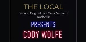 The Local Presents Cody Wolfe, Nashville, TN