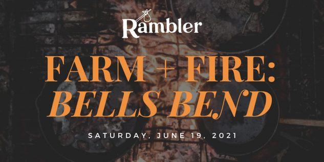Farm + Fire Dinner: Bells Bend, Nashville, 6/19/21
