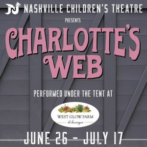 NCT Presents: Charlotte's Web at West Glow Farms, Kingston Springs, TN