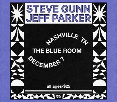 An Evening with Steve Gunn and Jeff Parker, Nashville